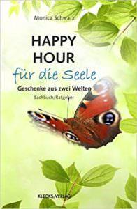 Happy Hour fuer die Seele - Geschenke aus zwei Welten - Monica Schwarz